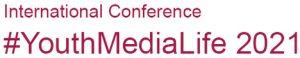 Internationale Konferenz #YouthMediaLife 2021